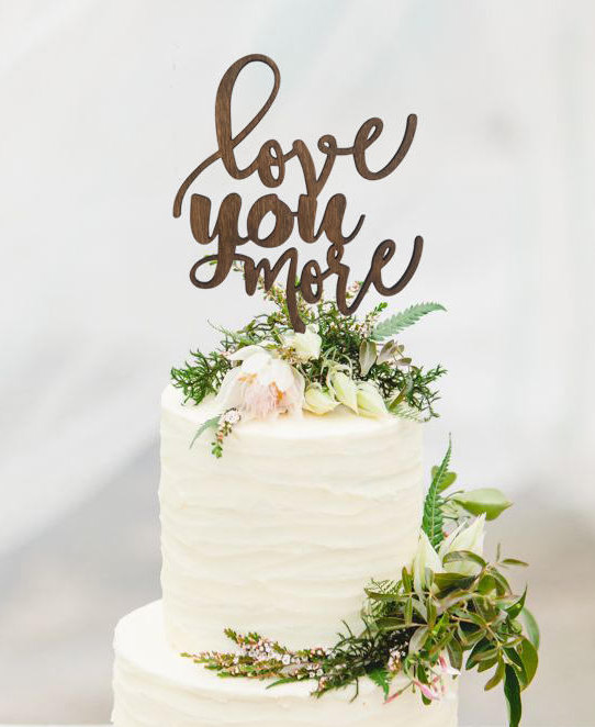 Wooden Love You More Cake Topper
